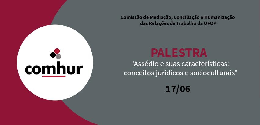 """Palestra - """"Assédio e suas características: conceitos jurídicos e socioculturais""""."""